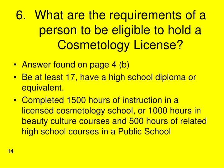 What are the requirements of a person to be eligible to hold a Cosmetology License?