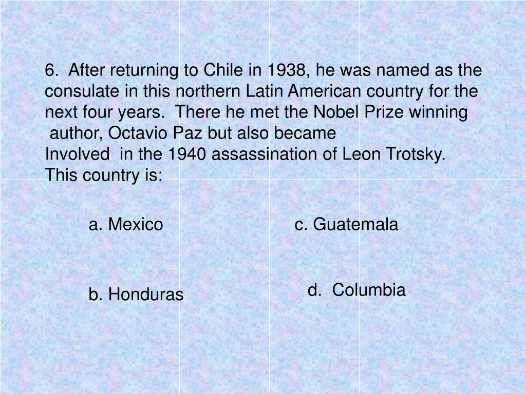 6.  After returning to Chile in 1938, he was named as the