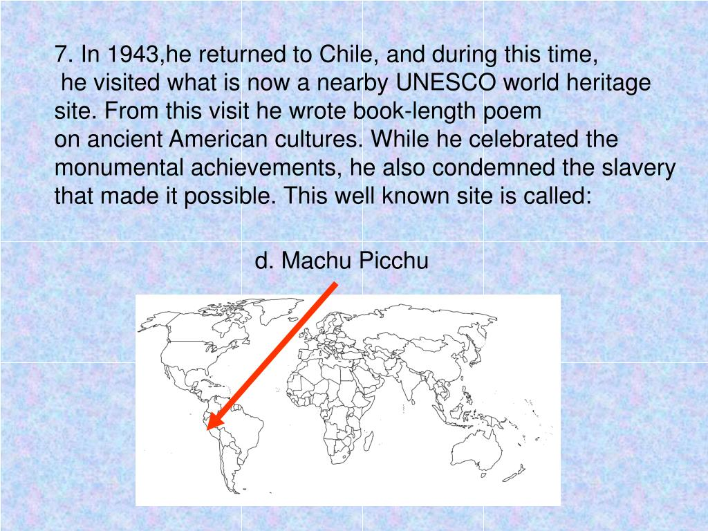 7. In 1943,he returned to Chile, and during this time,