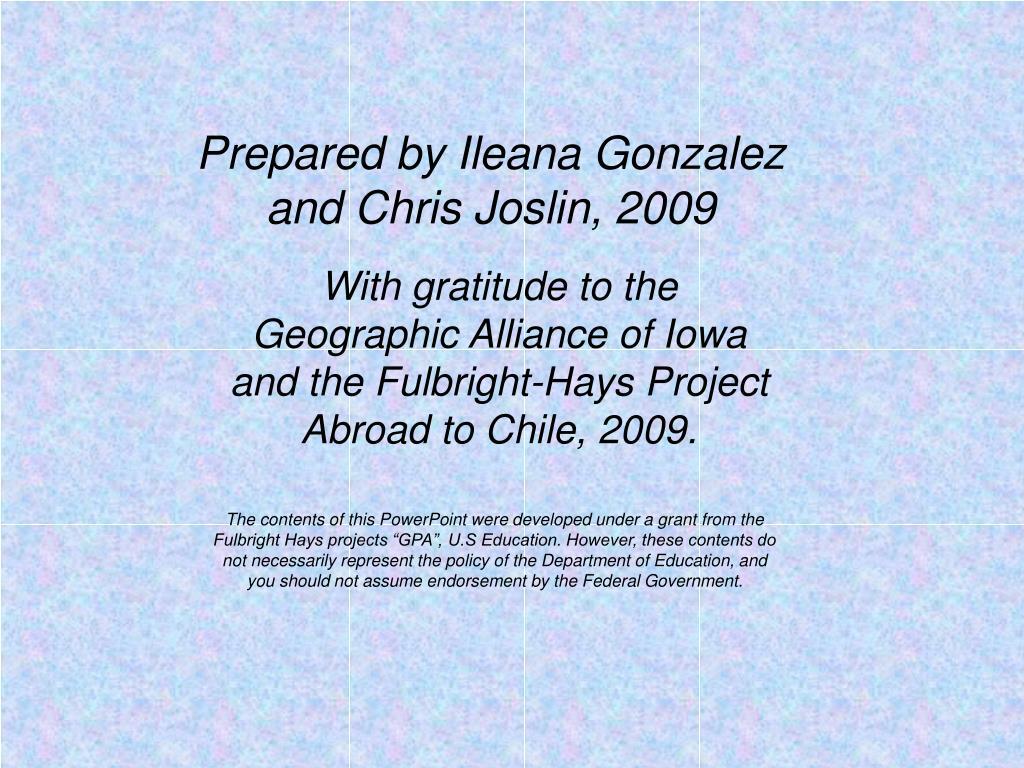 Prepared by Ileana Gonzalez and Chris Joslin, 2009
