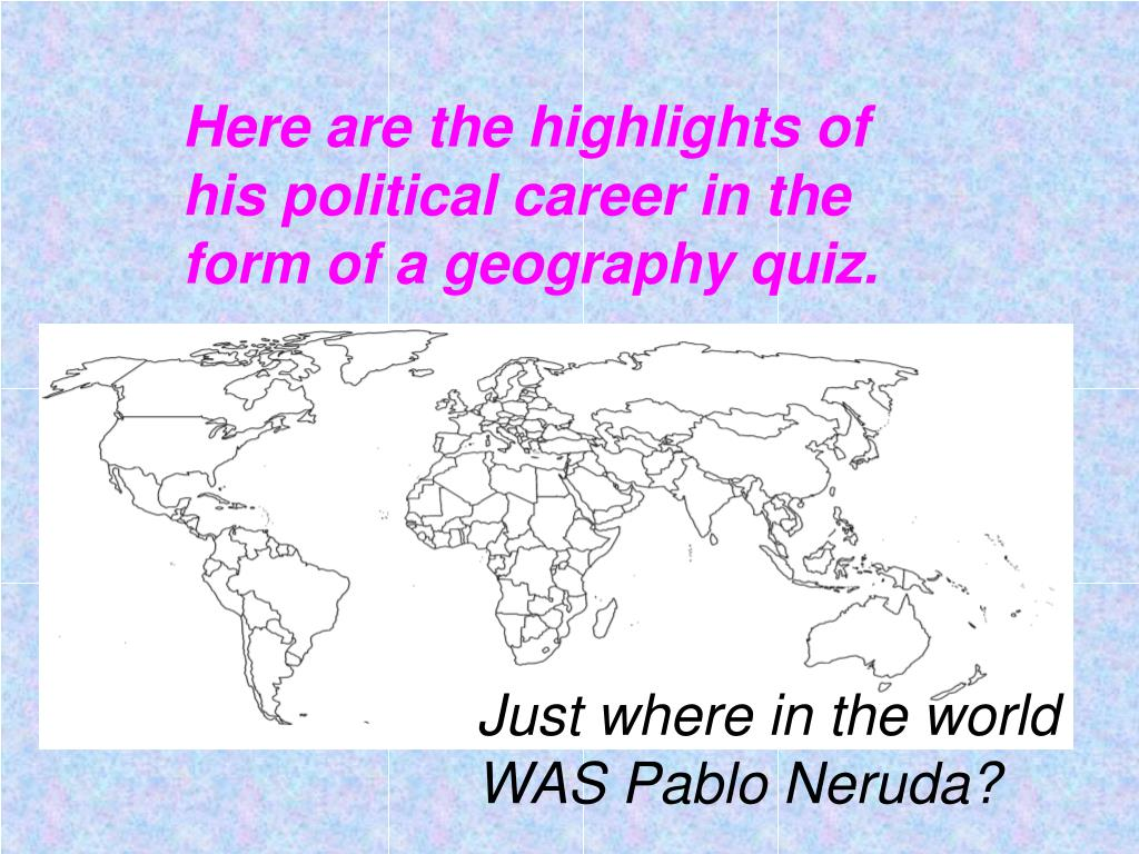 Here are the highlights of his political career in the form of a geography quiz.