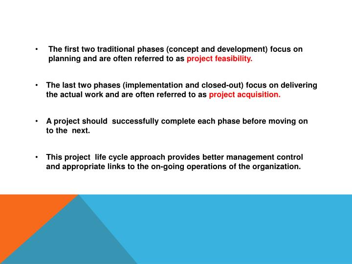 The first two traditional phases (concept and development) focus on planning and are often referred to as