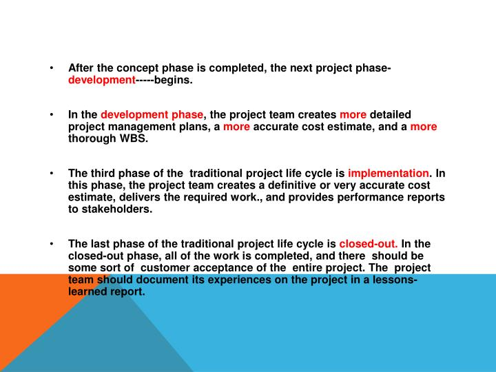 After the concept phase is completed, the next project phase-