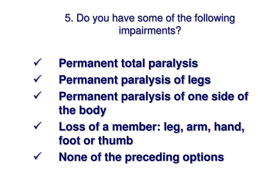 5. Do you have some of the following impairments?