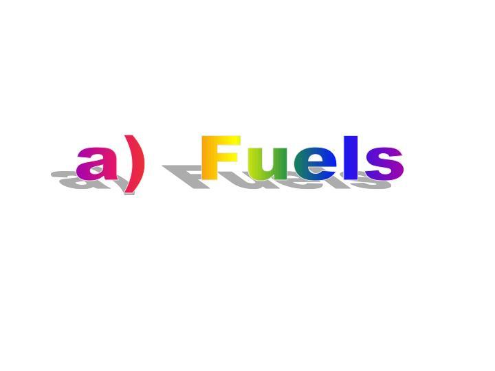 a)  Fuels