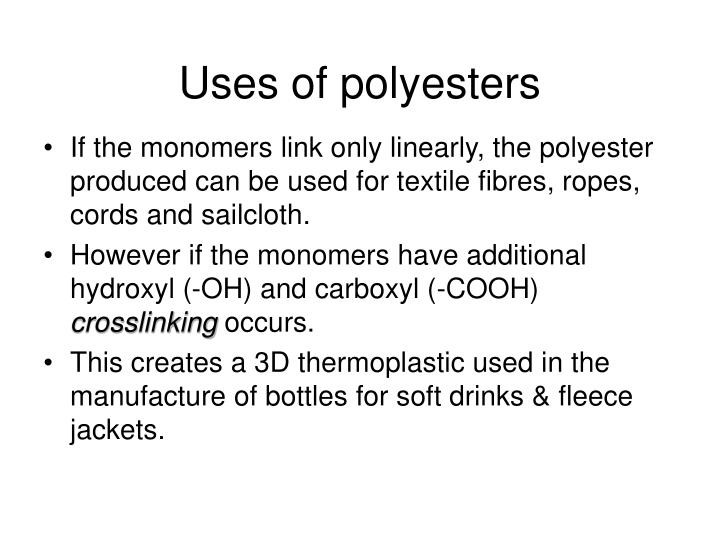 Uses of polyesters