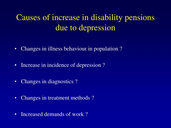 Causes of increase in disability pensions due to depression