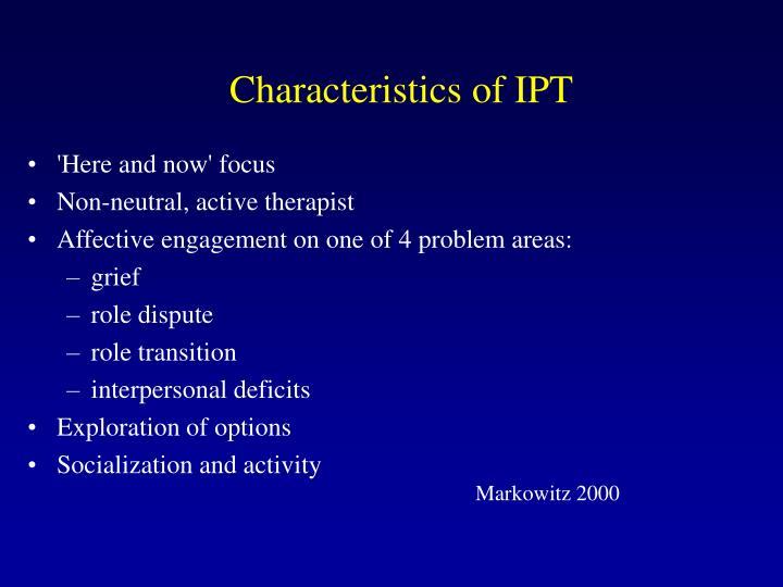 Characteristics of IPT