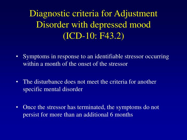 Diagnostic criteria for Adjustment Disorder with depressed mood