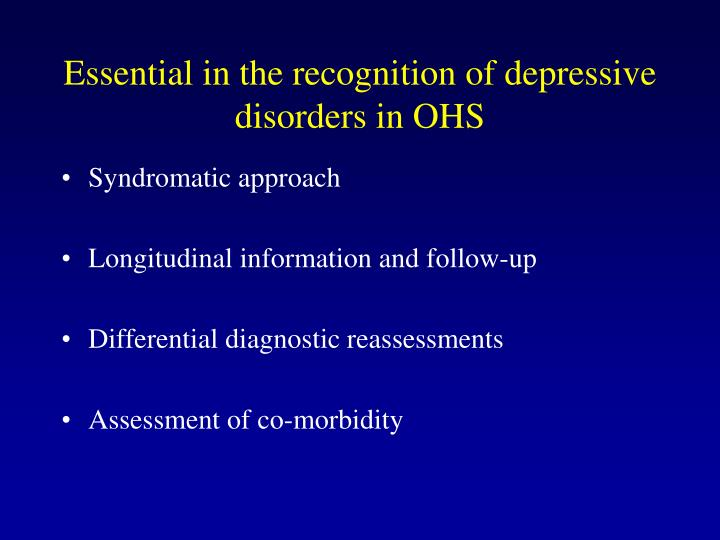 Essential in the recognition of depressive disorders