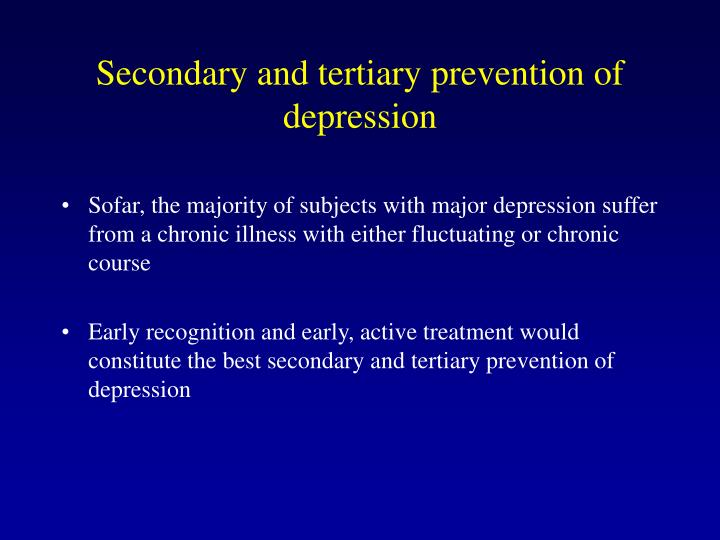 Secondary and tertiary prevention of depression