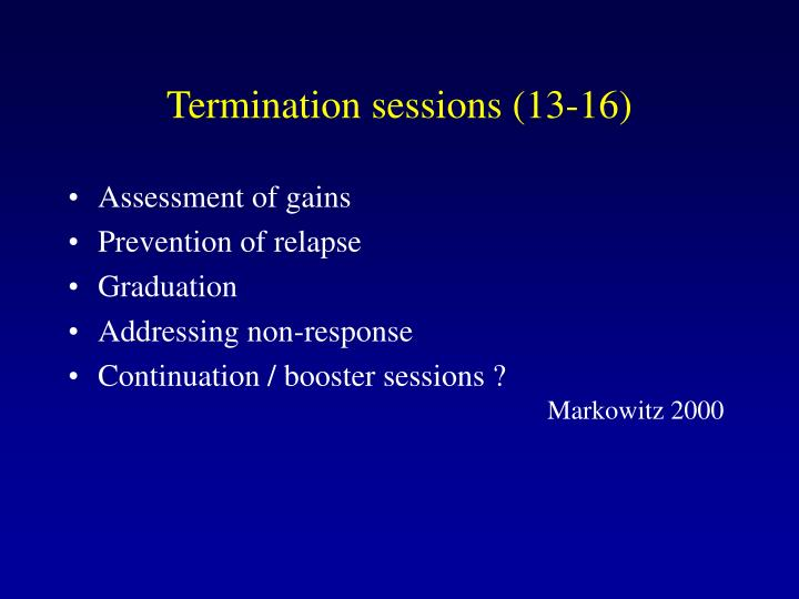 Termination sessions (13-16)