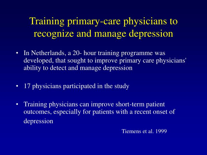 Training primary-care physicians to recognize and manage depression
