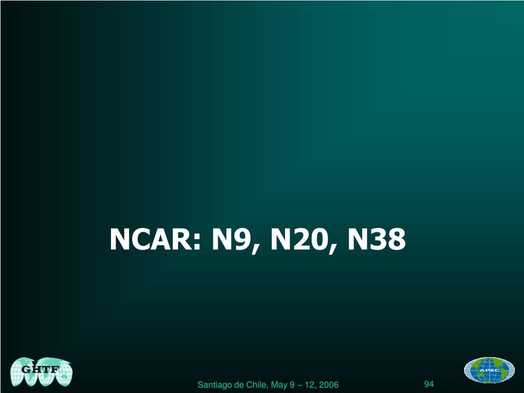 NCAR: N9, N20, N38