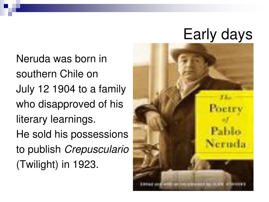 Neruda was born in