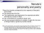 neruda s personality and poetry