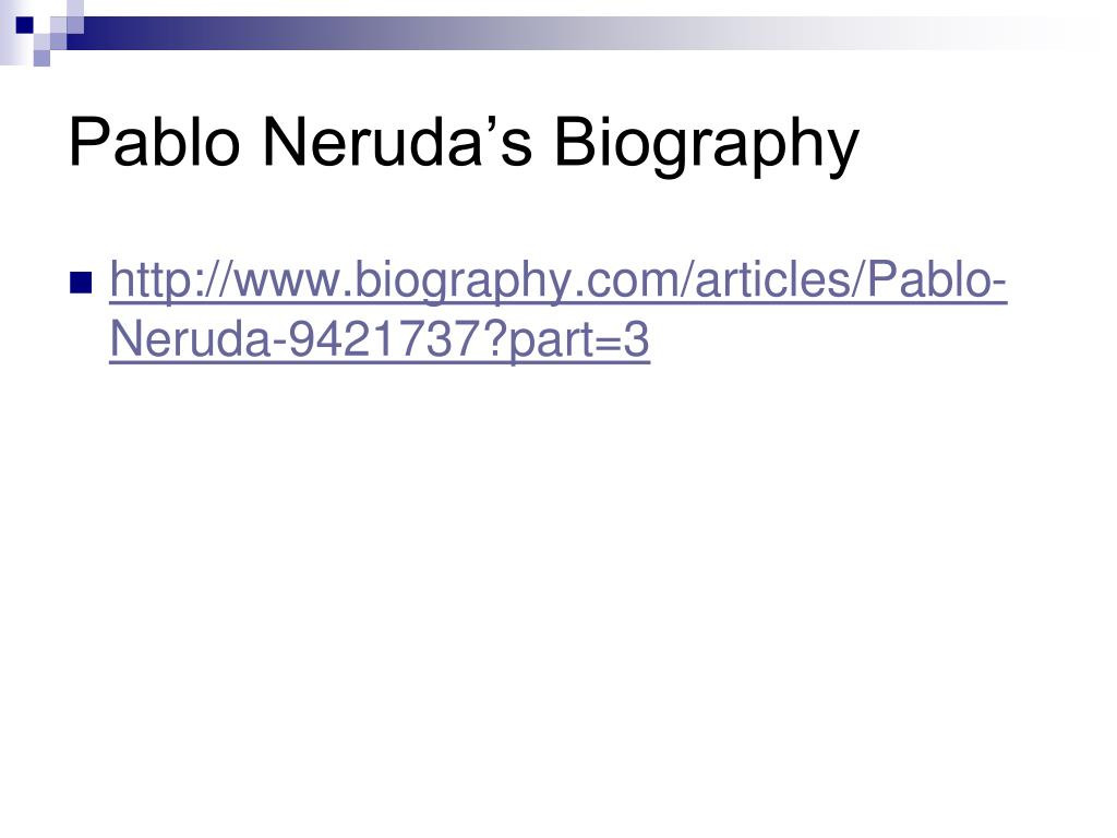 Pablo Neruda's Biography