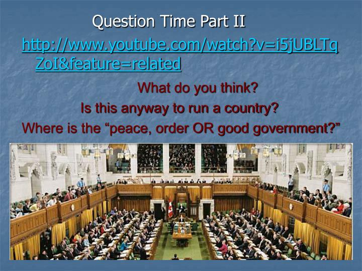 Question Time Part II