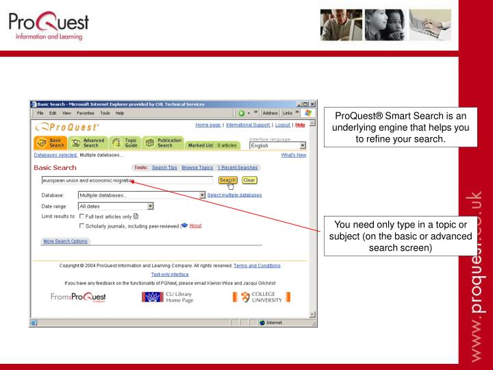 ProQuest® Smart Search is an underlying engine that helps you  to refine your search.
