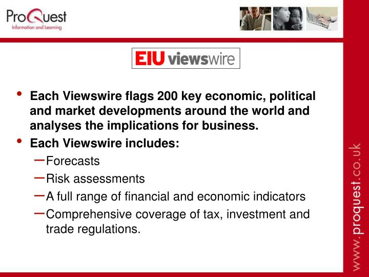 Each Viewswire flags 200 key economic, political and market developments around the world and analyses the implications for business.