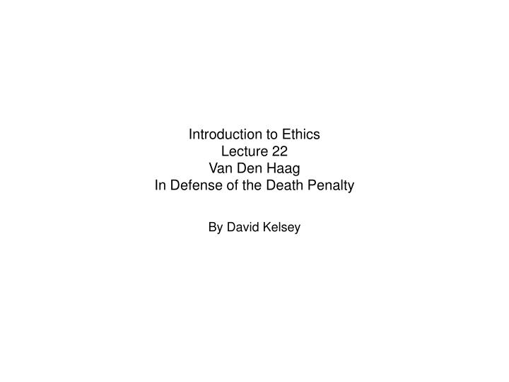 """ernest van den haag capital punishment essays Van den haag, ernest """"capital punishment saves innocent lives"""", as cited by opposing viewpoints resource center, punishment pro 3pdf."""