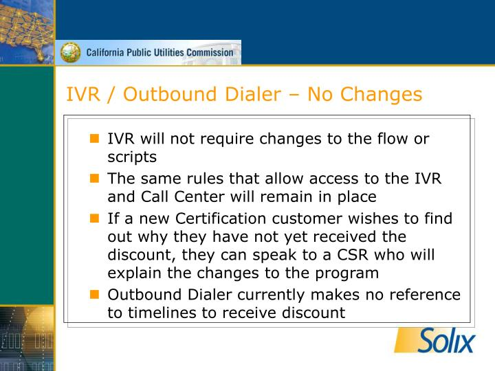 IVR / Outbound Dialer – No Changes