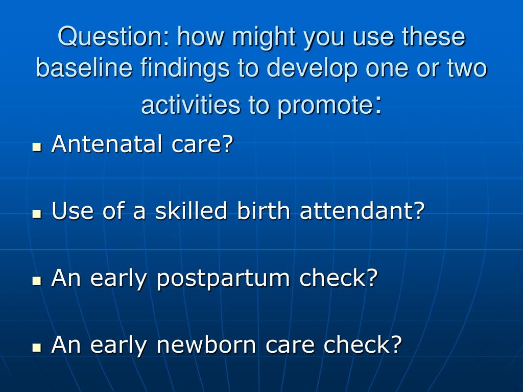 Question: how might you use these baseline findings to develop one or two activities to promote