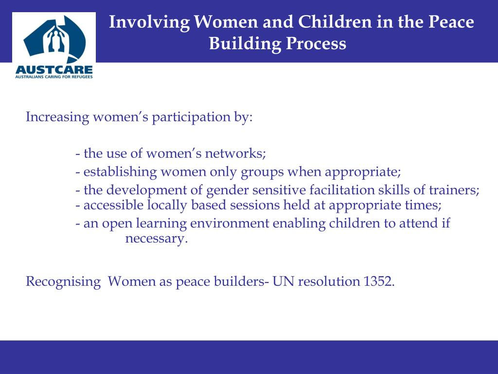 Involving Women and Children in the Peace 		Building Process