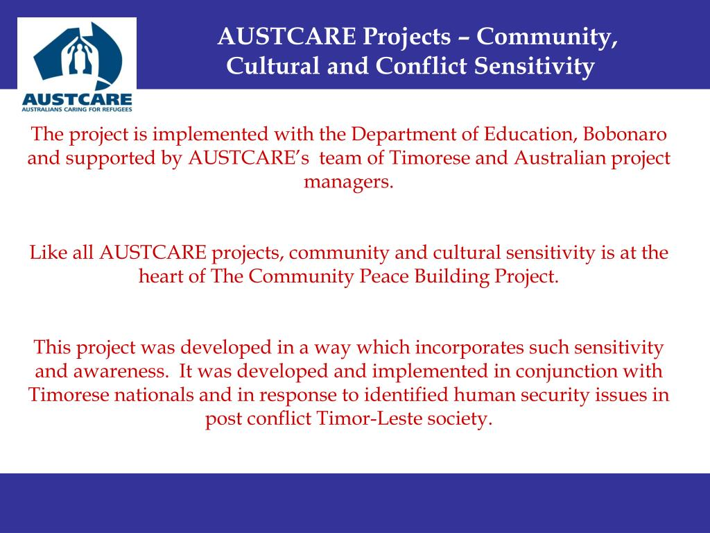 AUSTCARE Projects – Community, 	 	Cultural and Conflict Sensitivity