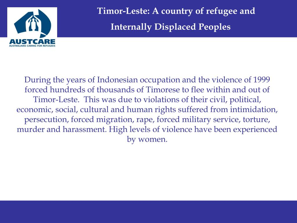 Timor-Leste: A country of refugee and 	      Internally Displaced Peoples