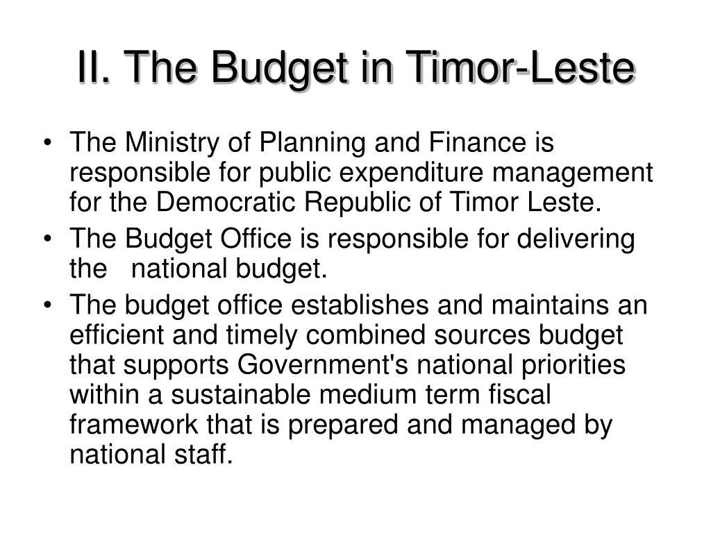 II. The Budget in Timor-Leste