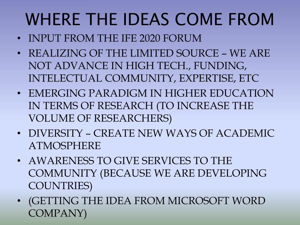 WHERE THE IDEAS COME FROM