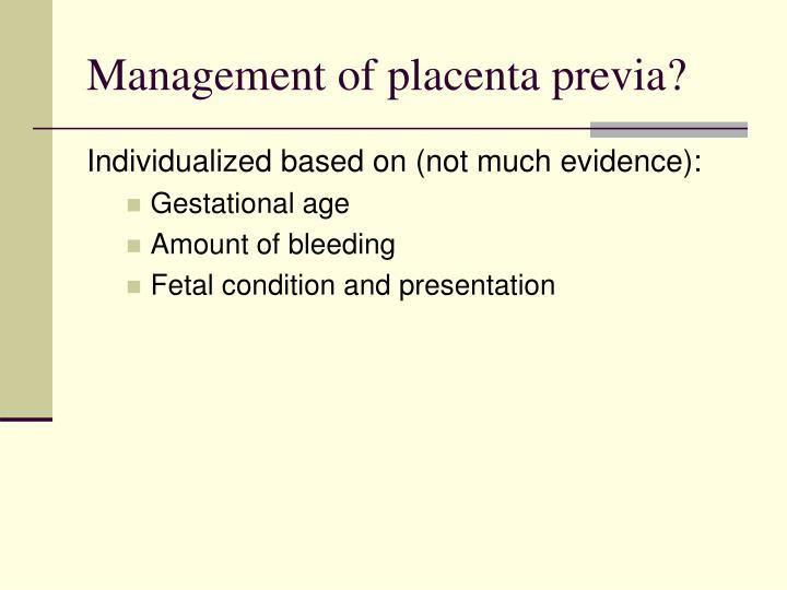 Management of placenta previa?