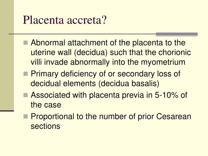 Placenta accreta?