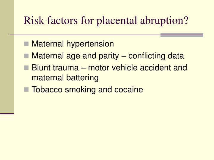 Risk factors for placental abruption?