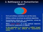 2 battlespace or humanitarian space