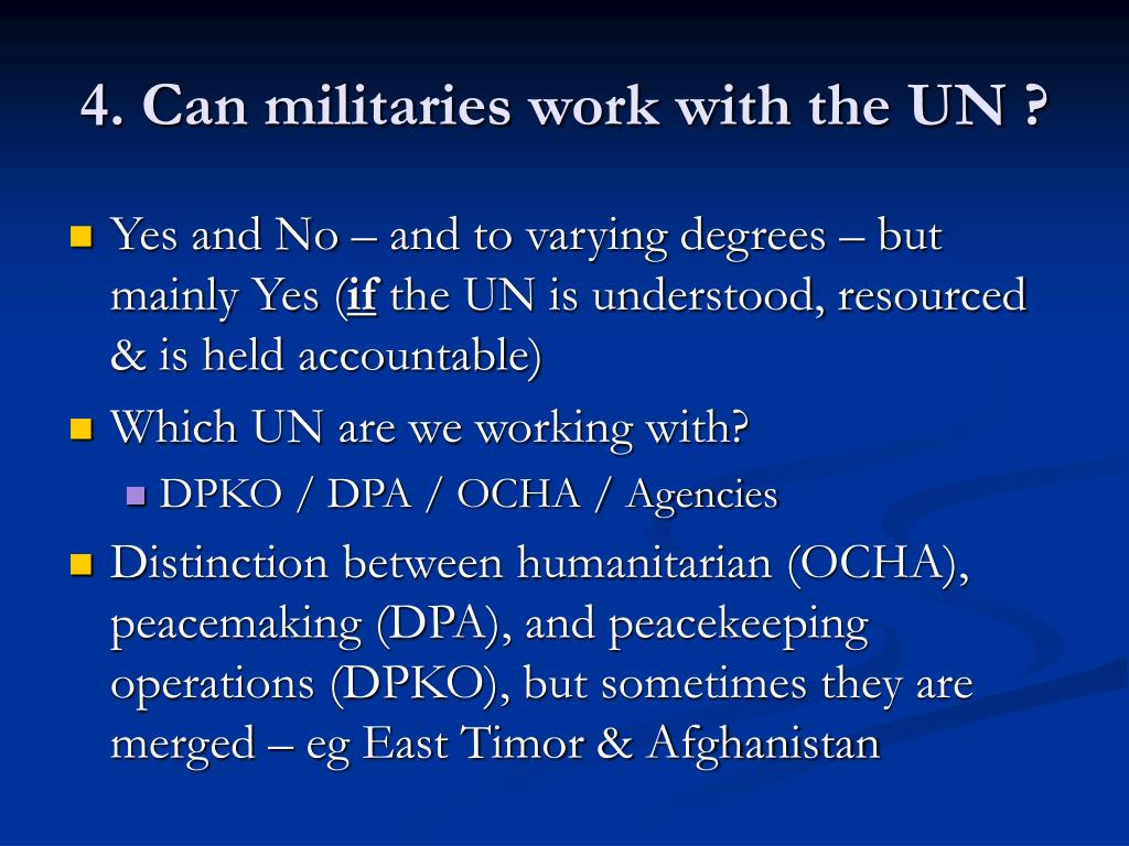 4. Can militaries work with the UN ?