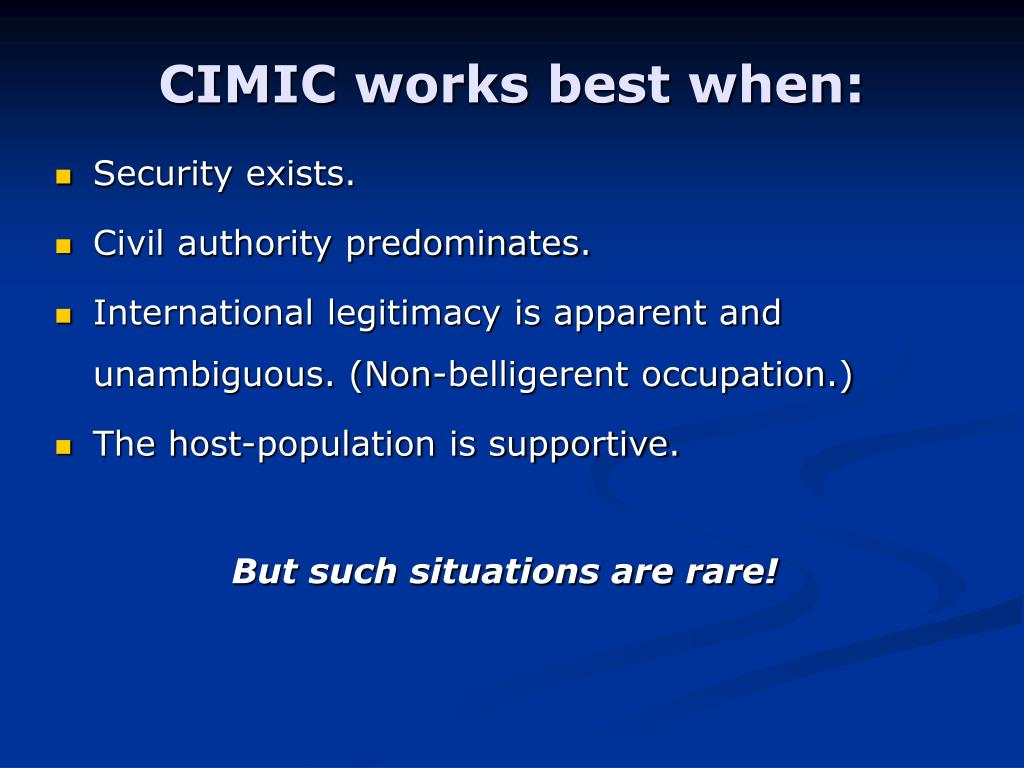 CIMIC works best when: