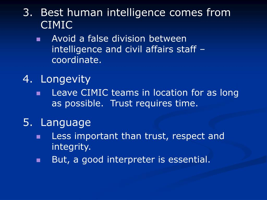 3. Best human intelligence comes from CIMIC