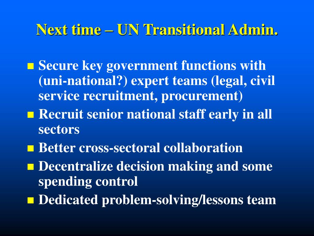 Next time – UN Transitional Admin.