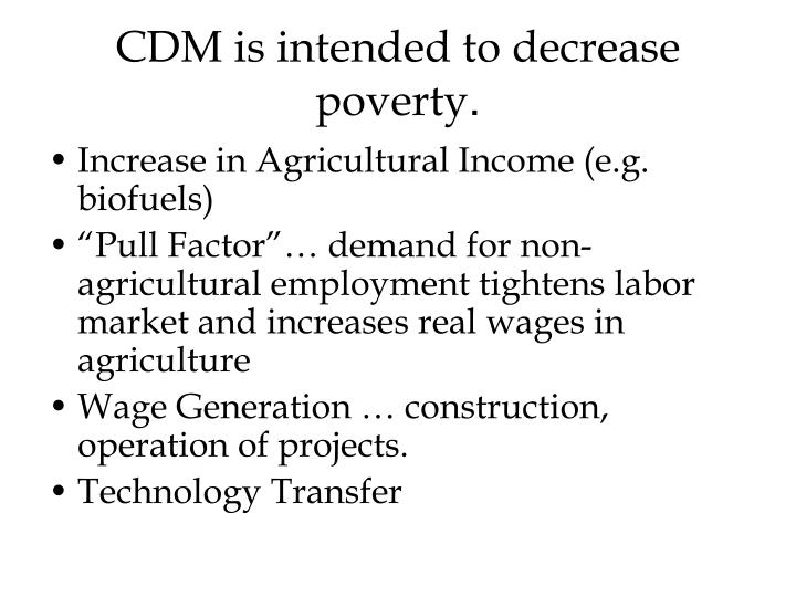 CDM is intended to decrease poverty