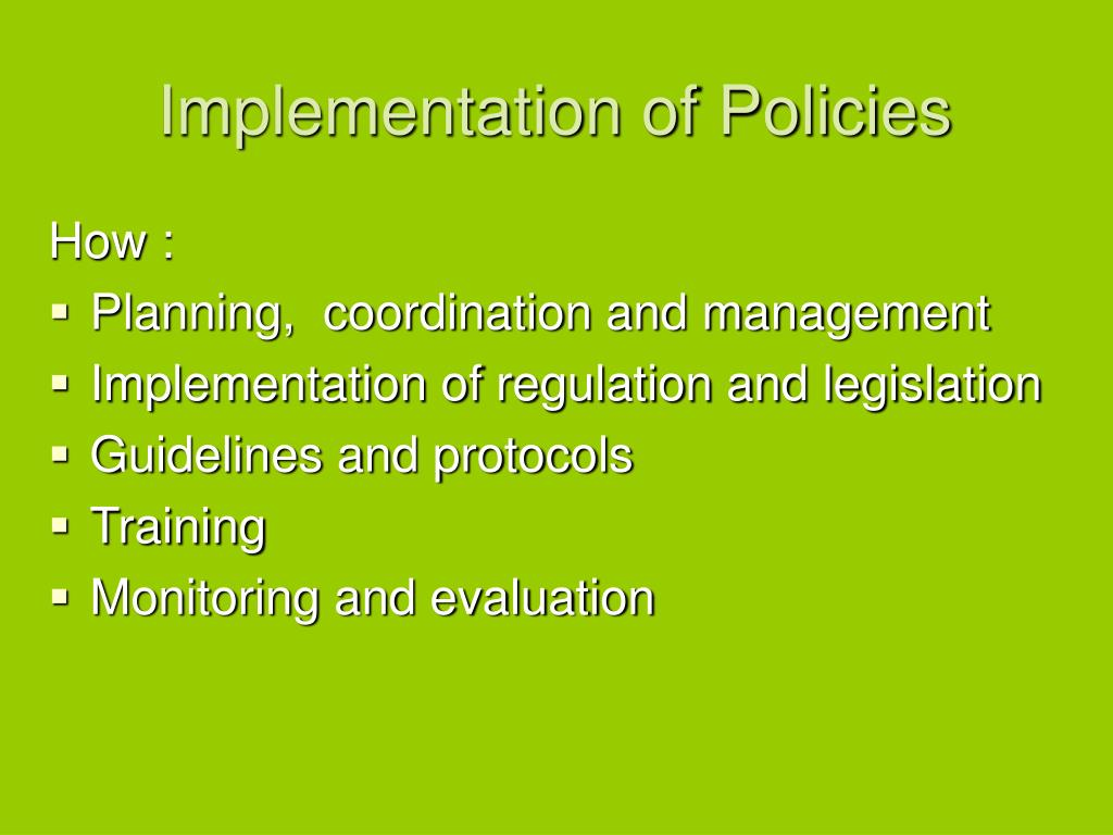 Implementation of Policies