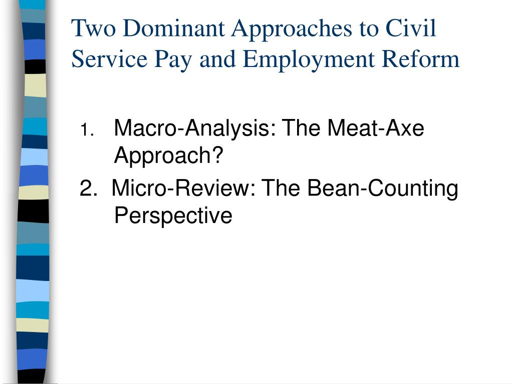 Two Dominant Approaches to Civil Service Pay and Employment Reform