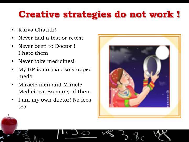 Creative strategies do not work !