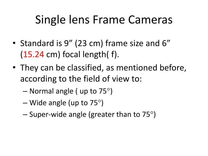 Single lens Frame Cameras