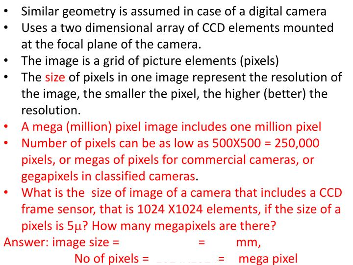 Similar geometry is assumed in case of a digital camera