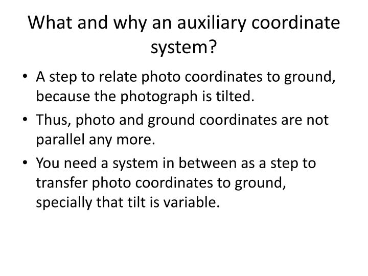 What and why an auxiliary coordinate system?
