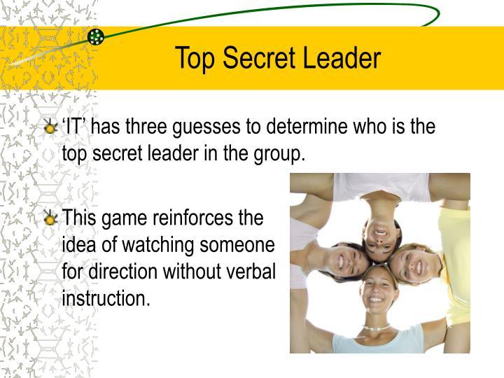 Top Secret Leader