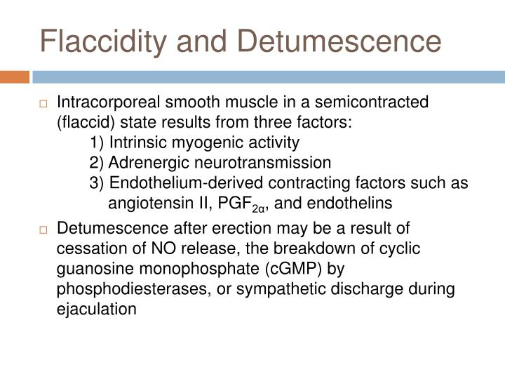 Flaccidity and Detumescence
