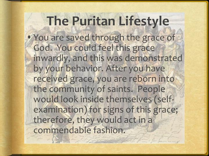 puritan lifestyle Critical essays historical period: puritans in salem bookmark this page manage my reading list salem is a puritan community, and its inhabitants live in an extremely restrictive society.